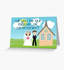 Will You Be Our Master Of Ceremonies? Greeting Card