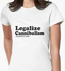 Legalize Cannibalism  Women's Fitted T-Shirt