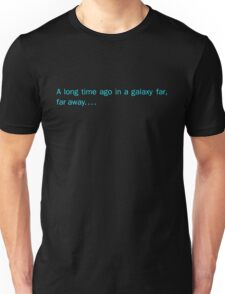 a long time ago in a galaxy far,far away....(front) Unisex T-Shirt