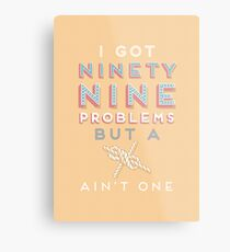 99 Problems But  A ___ Ain't One (Yachting edition) Metal Print