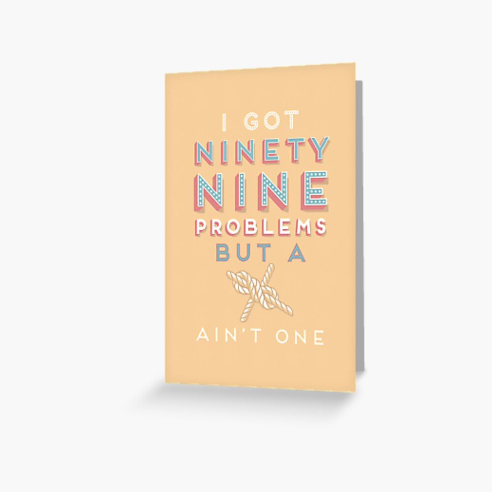99 Problems But  A ___ Ain't One (Yachting edition) Greeting Card