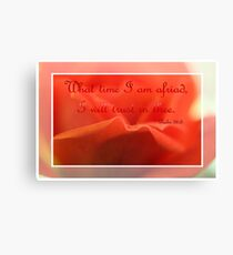 What Time I Am Afraid I Will Trust In Thee Canvas Print