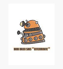 Baby Dalek says Exterminate Photographic Print