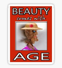 BEAUTY COMES WITH AGE Sticker