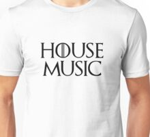 House Music - Game of Thrones style shirt Unisex T-Shirt