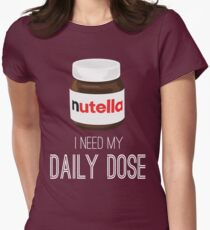 I need my daily dose >Nutella< Women's Fitted T-Shirt