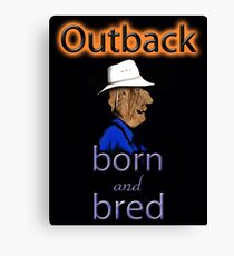 OUTBACK BORN AND BRED Canvas Print