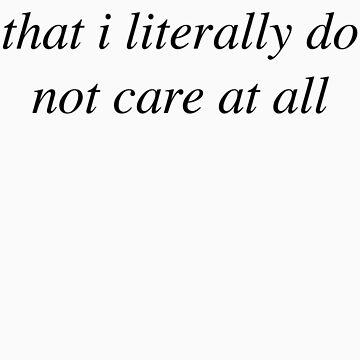 I literally do not care by jamesclark