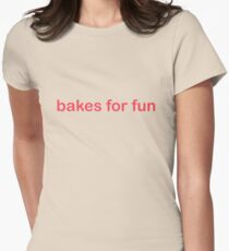 Bakes For Fun - CoolGirlTeez Women's Fitted T-Shirt