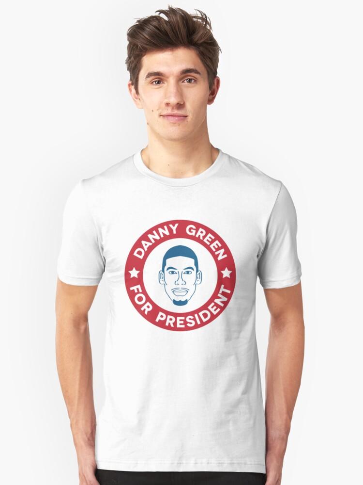 Danny Green for President Unisex T-Shirt Front