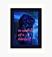 in search of a miracle Art Print