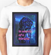 in search of a miracle T-Shirt