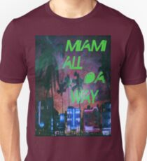 Miami all da way T-Shirt