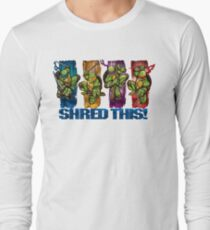 Shred This! Long Sleeve T-Shirt