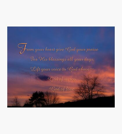 Give God your praise-inspirational Photographic Print