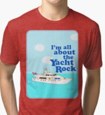 All About the Yacht Rock  Tri-blend T-Shirt