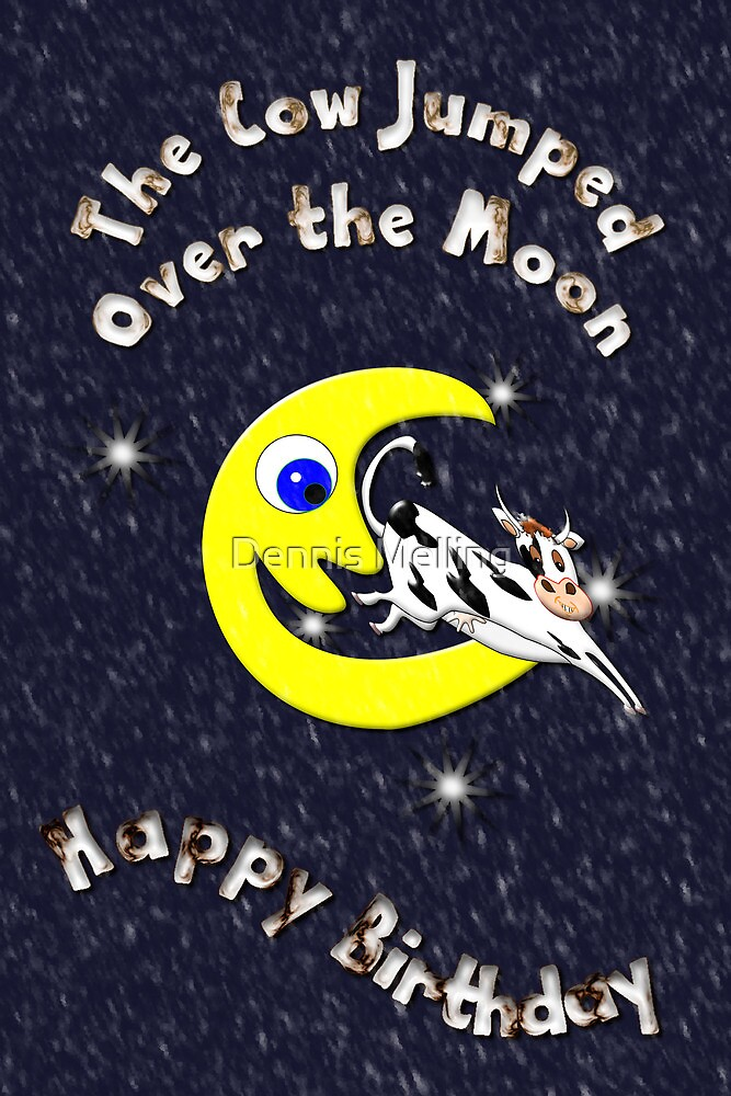 The Cow Jumped Over the Moon by Dennis Melling