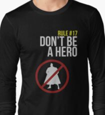 Zombie Survival Guide - Rule #17: Don't Be A Hero Long Sleeve T-Shirt