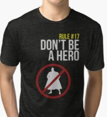 Zombie Survival Guide - Rule #17: Don't Be A Hero Tri-blend T-Shirt