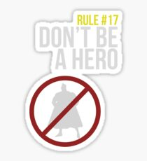 Zombie Survival Guide - Rule #17: Don't Be A Hero Sticker