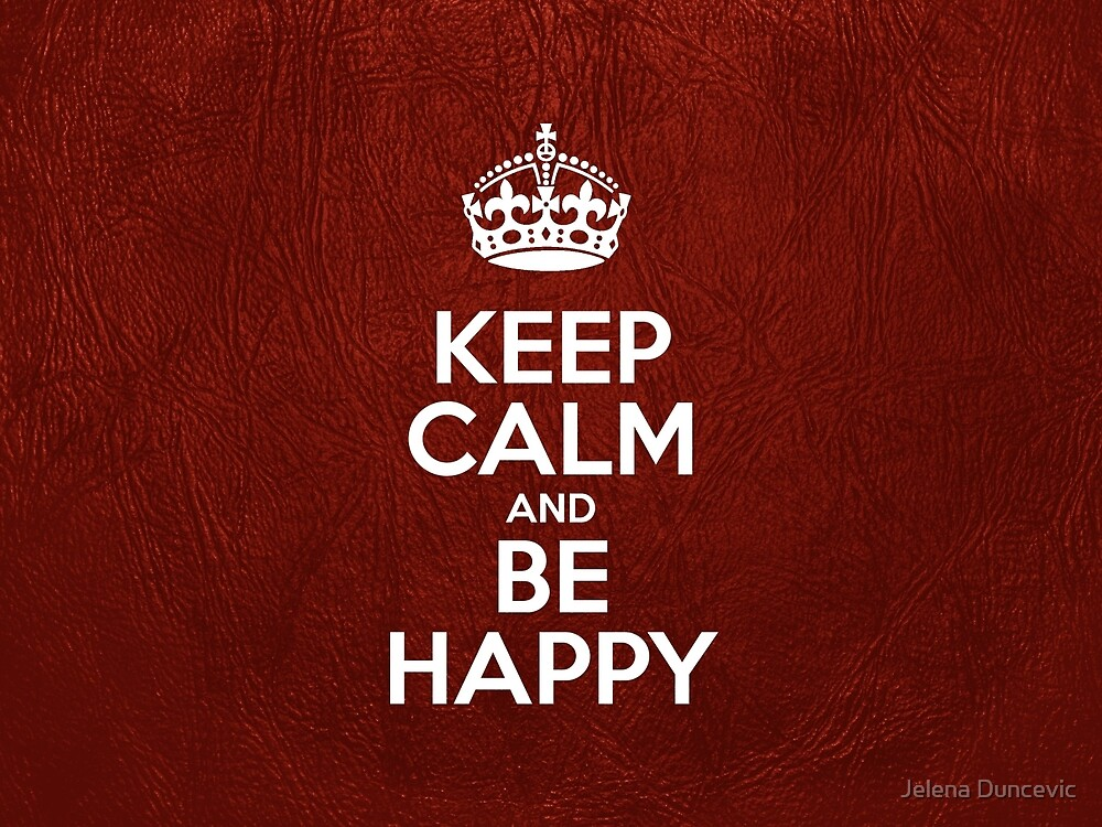 Keep Calm and Be Happy - Red Leather by sitnica