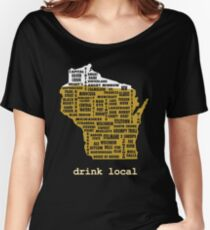 Drink Local (WI) Women's Relaxed Fit T-Shirt