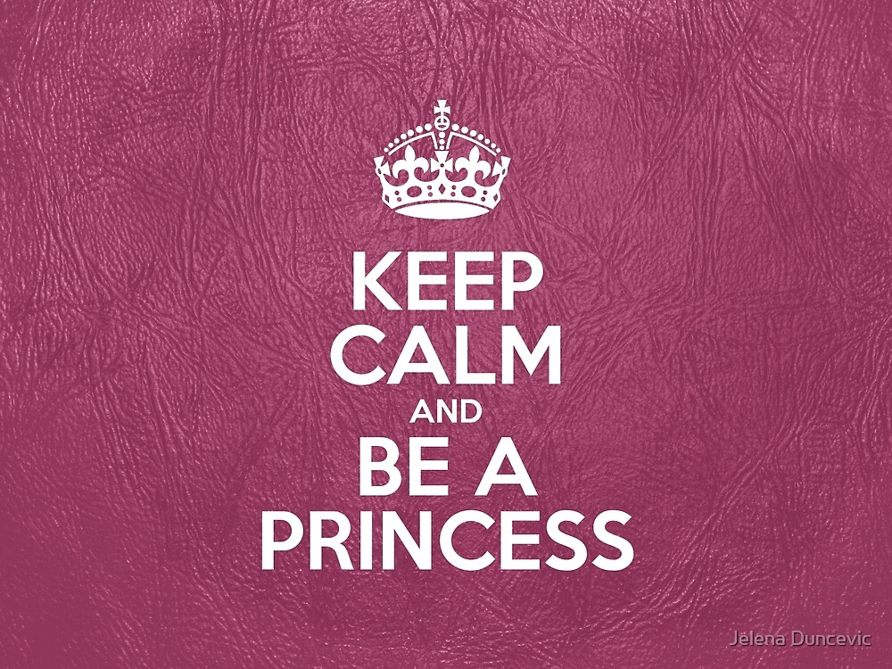 Keep Calm and Be a Princess - Pink Leather by sitnica