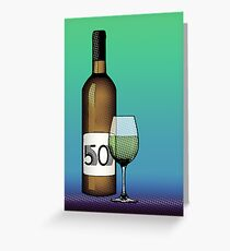 Happy 50th birthday greeting cards redbubble 50 years bottle of wine greeting card m4hsunfo