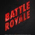"Movie Poster - ""BATTLE ROYALE"" by Mark Hyland"