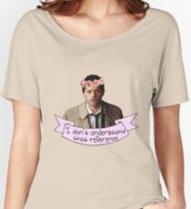 Castiel doesn't understand your reference Women's Relaxed Fit T-Shirt