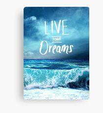 Live your dreams Leinwanddruck