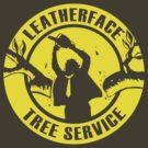 Leatherface Tree Service by Dansmash