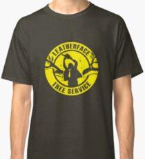 Leatherface Tree Service Classic T-Shirt