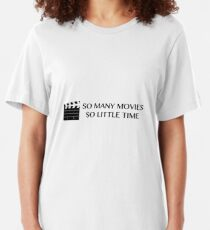So Many Movies, So Little Time Slim Fit T-Shirt