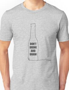 Don't Drink and Draw Unisex T-Shirt