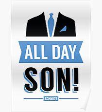 All Day Son Schmidt Tshirt | New Girl T-Shirt Tee Nick Miller Cece Winston Jess TV Quote Meme Gift Him Her douchebag jar Schmidt Happens uk Poster