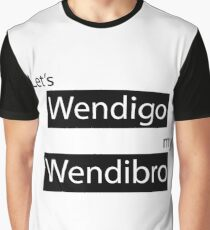 "Until Dawn- ""Let's WendiGO, my WendiBRO."" Graphic T-Shirt"
