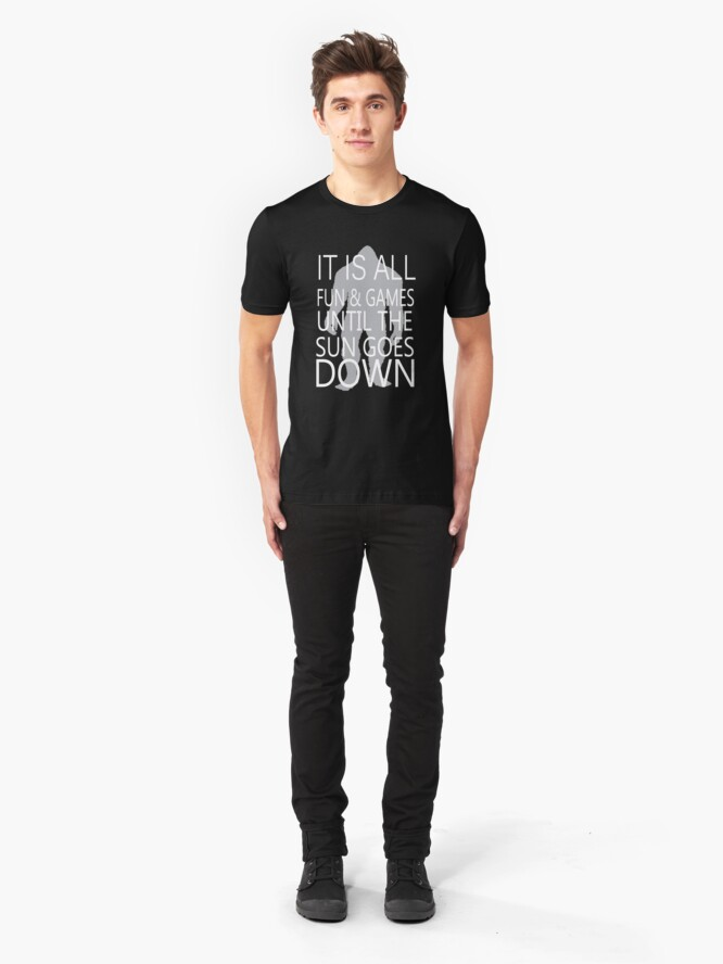 Alternate view of It's All Fun And Games Till The Sun Goes Down Slim Fit T-Shirt