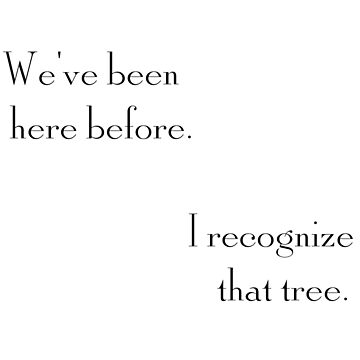 """""""We've Been Here Before"""" """"I Recognize that Tree"""" by LGells"""