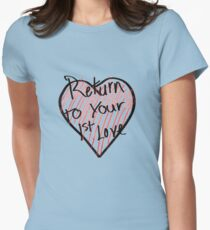 Return to your 1st love Womens Fitted T-Shirt