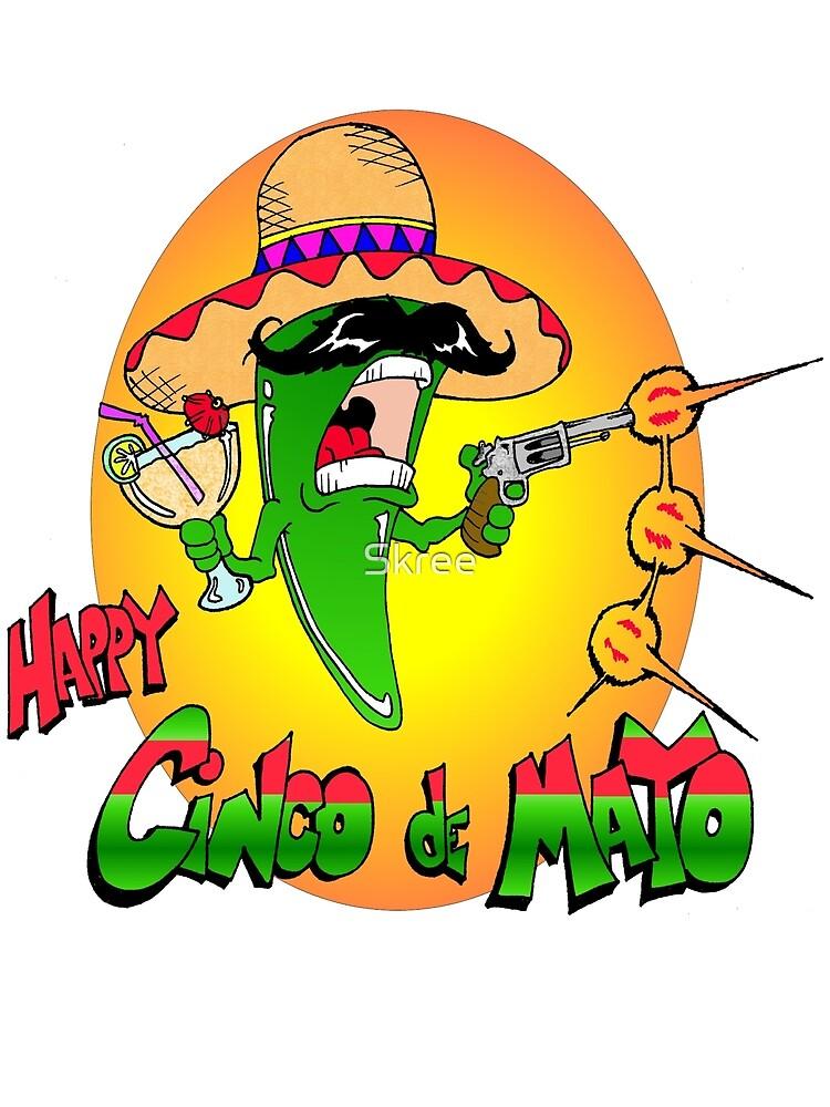 Happy Cinco de Mayo by Skree