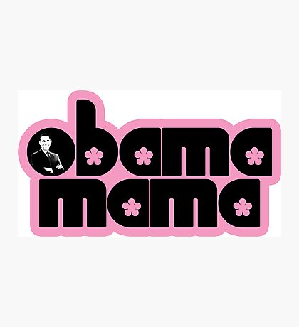 obama mama Photographic Print