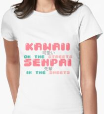 ♡ KAWAII on the streets, SENPAI in the sheets ♡ Women's Fitted T-Shirt