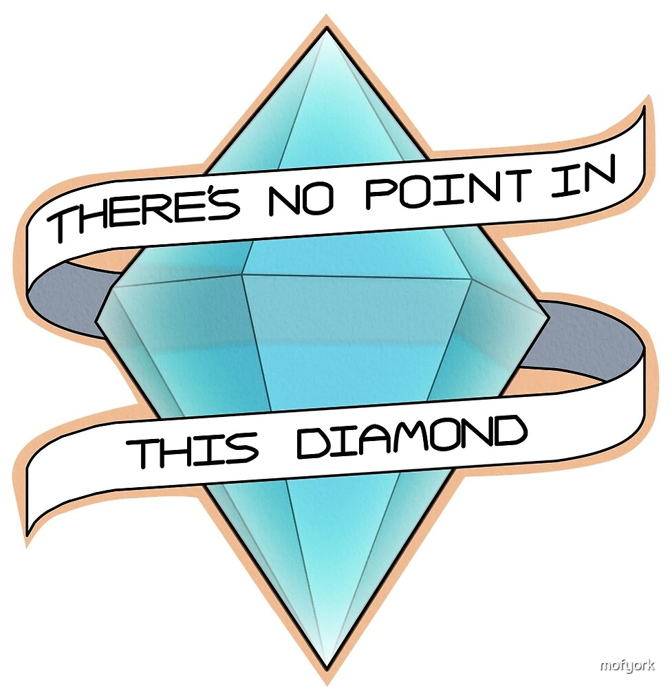 There's No Point in This Diamond by mofyork