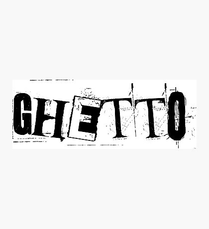 ghetto Photographic Print