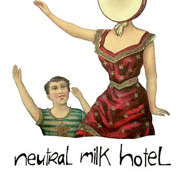 Neutral milk hotel by Adobim