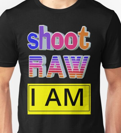 Shoot RAW: I AM Unisex T-Shirt