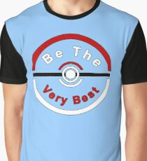 Be The Very Best Graphic T-Shirt