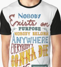 Rick and Morty Smith Quote - Nobody Exists on Purpose Graphic T-Shirt