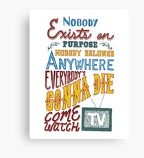 Rick and Morty Smith Quote - Nobody Exists on Purpose Canvas Print